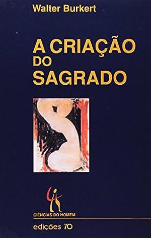 Criação do Sagrado (Em Portuguese do Brasil): Walter, Burkert: