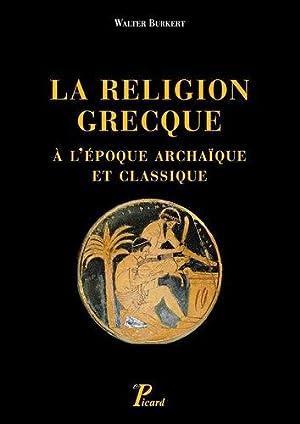 Religion grecque à l'époque archaà que et classique: Walter, Burkert: