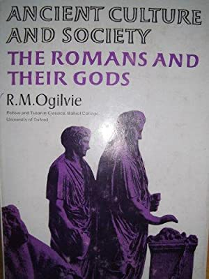 The Romans and Their Gods (Ancient Culture & Society): Ogilvie, R. M.: