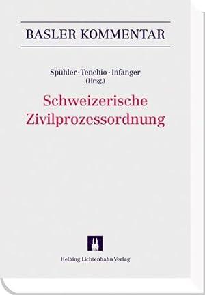 Schweizerische Zivilprozessordnung.Basler Kommentar.: Sp�hler, Karl, Luca Tenchio und Dominik ...
