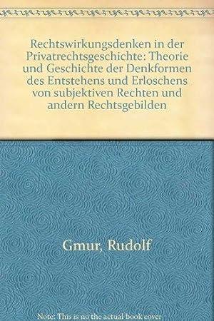 Rechtswirkungsdenken in der Privatrechtsgeschichte: Theorie und Geschichte der Denkformen des ...
