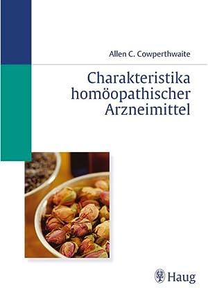 Charakteristika homöopathischer Arzneimittel: Eine klinische und vergleichende Materia medica:...