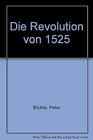 Die Revolution von 1525: Blickle, Peter:
