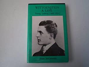 Wittgenstein: A Life : Young Ludwig, 1889-1921: McGuinness, Brian: