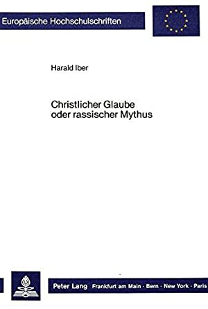 Christlicher Glaube oder rassischer Mythus: Die Auseinandersetzung der Bekennenden Kirche mit ...