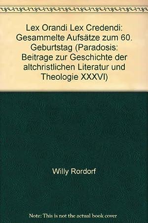 Lex orandi, lex credendi : gesammelte Aufsätze zum 60. Geburtstag. Paradosis ; 36; Universit&...