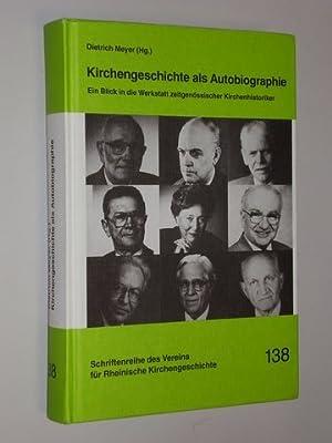 Kirchengeschichte als Autobiographie. Ein Blick in die Werkstatt zeitgenössischer ...