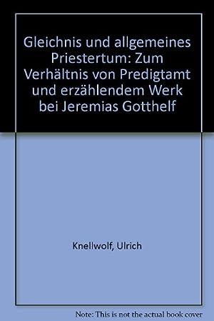 Gleichnis und allgemeines Priestertum. Zum Verhältnis von Predigtamt und erzählendem Werk...