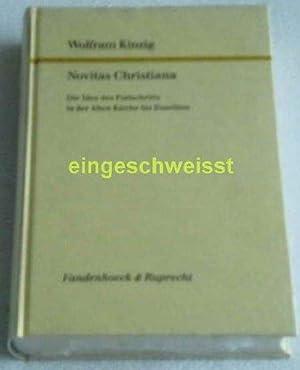 Novitas Christiana. Die Idee des Fortschritts in der Alten Kirche bis Eusebius: Kinzig, Wolfram: