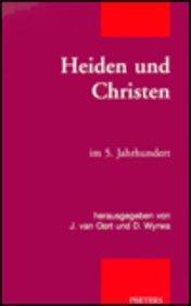 Heiden und Christen im 5. Jahrhundert (Patristic Studies): G�rtner, Hans A, Gerlinde Huber-Rebenich...