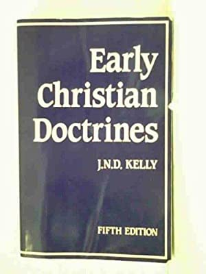 Early Christian Doctrines (Black's New Testament Commentaries): Kelly, J N