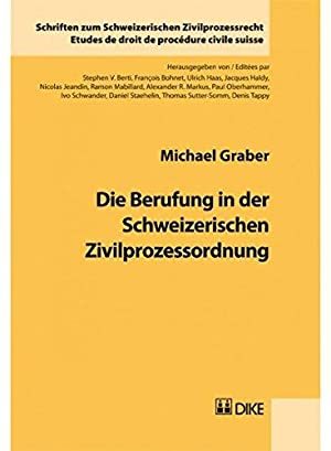 Die Berufung in der Schweizerischen Zivilprozessordnung. (Schriften zum Schweizerischen ...