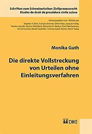 Die direkte Vollstreckung von Urteilen ohne Einleitungsverfahren (Schriften zum Schweizerischen ...
