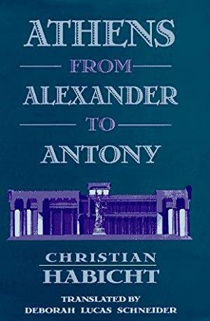 Athens from Alexander to Antony: Habicht, Christian: