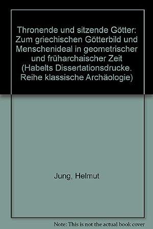 Thronende und sitzende Götter: Zum griechischen Götterbild und Menschenideal in ...