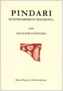I ditirambi. Testo italiano e greco (Lyricorum Graecorum quae extant): Lavecchia, Salvator:
