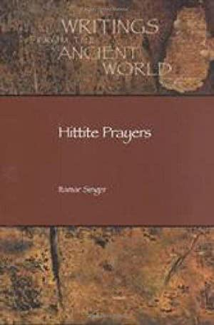 Hittite Prayers (Writings from the Ancient World): Singer, Itamar and I. Singer: