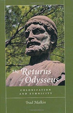The Returns of Odysseus: Colonization and Ethnicity: Malkin, Irad: