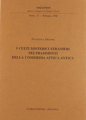 I culti misterici stranieri nei frammenti della commedia antica (Quad. bolognesi di filol. classica...