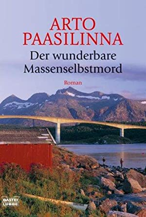 Der wunderbare Massenselbstmord: Paasilinna, Arto und