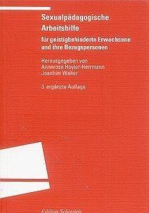 Sexualpädagogische Arbeitshilfe für geistigbehinderte Erwachsene und ihre: Annerose, Hoyler -