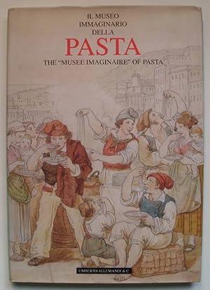 Il Museo Immaginario della Pasta. The Musee imaginaire of Pasta.: Lawson, Nigella, Pier Luigi ...