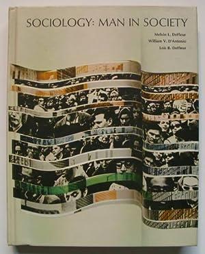 Sociology: Man in Society.: DeFleur, Melvin L., William V. D Antonio and Lois B. DeFleur: