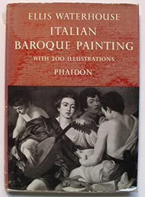 Italian Baroque Painting. With 200 Illustrations.: Waterhouse, Ellis:
