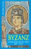 Byzanz,Verfall und Untergang.1071-1453.: Norwich, John Julius: