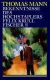 Bekenntnisse des Hochstaplers Felix Krull: Der Memoiren: Mann, Thomas: