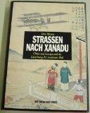 Strassen nach Xanadu. China und Europa und die Entstehung der modernen Welt.: Merson, John.: