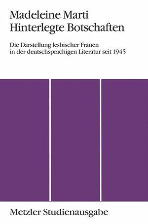 Hinterlegte Botschaften - Die Darstellung lesbischer Frauen in der deutschsprachigen Literatur seit...