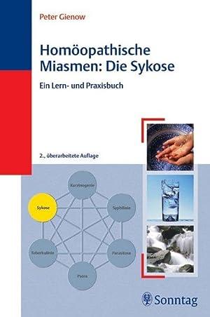 Homöopathische Miasmen: Die Sykose: Ein Lern- und Praxisbuch: Gienow, Peter::
