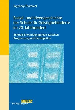 Sozial- und Ideengeschichte der Schule für Geistigbehinderte im 20. Jahrhundert: Zentrale ...