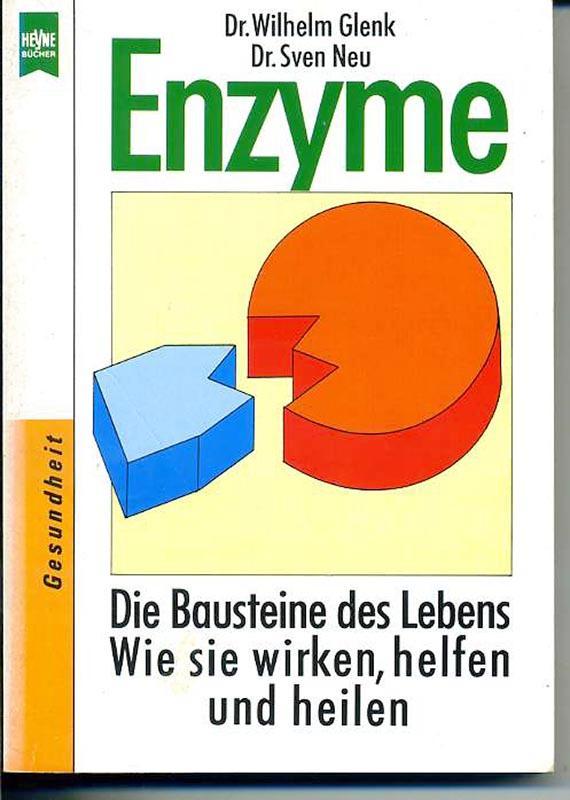 Enzyme - Die Bausteine des Lebens -: Glenk Wilhelm, Neu
