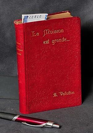 La Moisson est grande . . .: Vallotton Benjamin