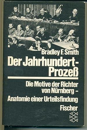 Der Jahrhundert-Prozeß - Die Motive der Richter von Nürnberg - Anatomie einer ...