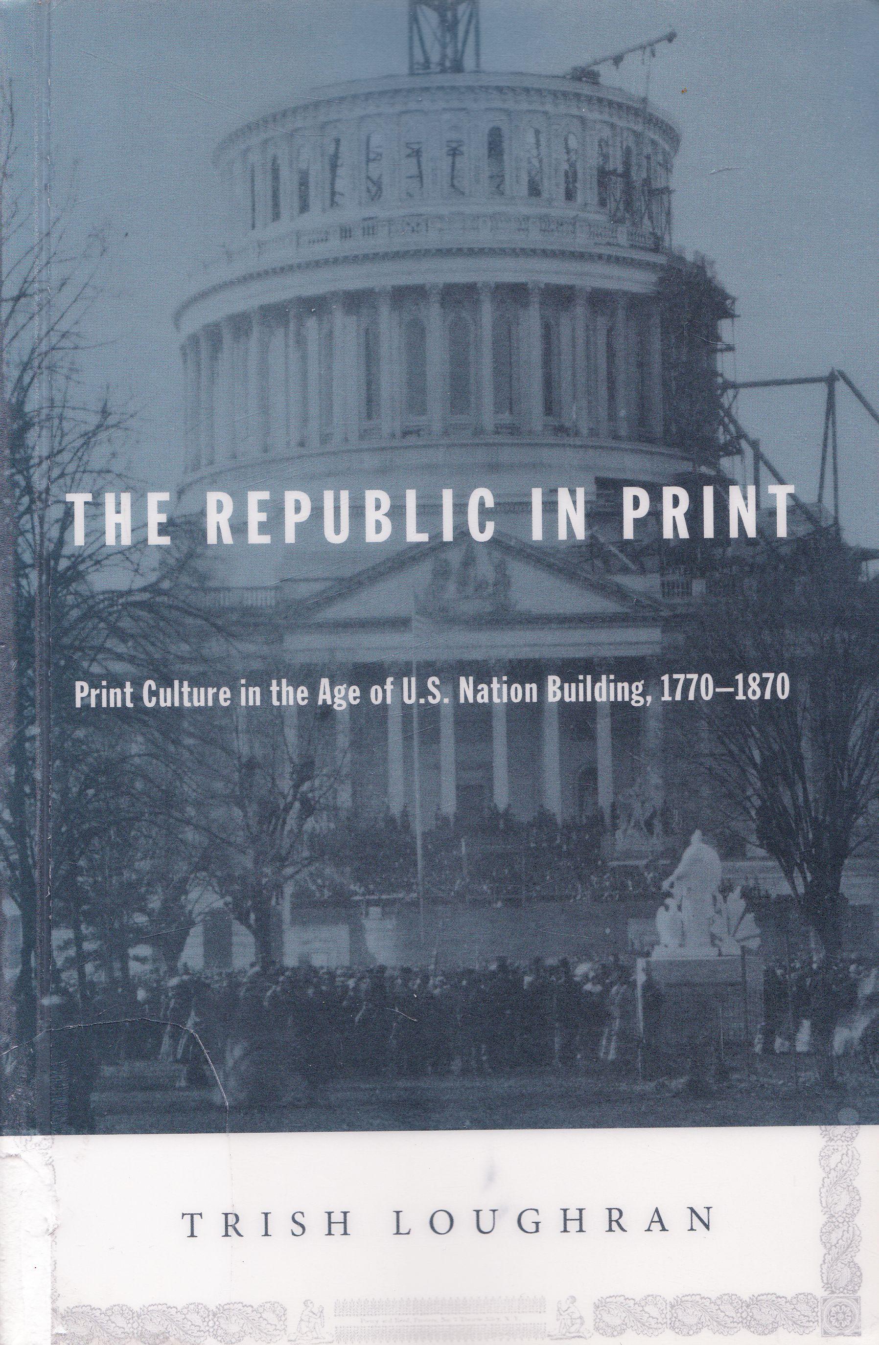 The Republic in Print. Print Culture in: Loughran, Trish