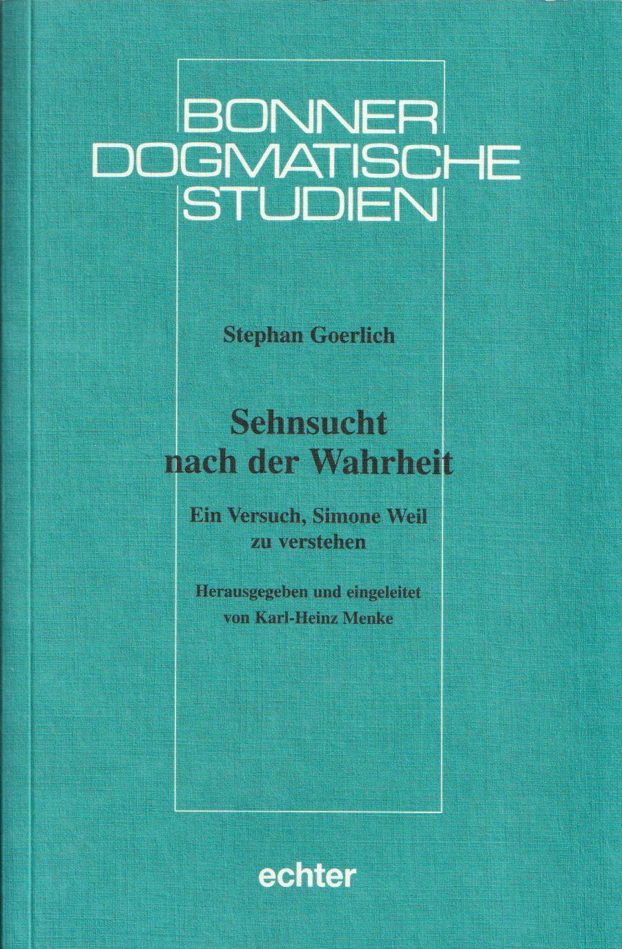 Sehnsucht nach der Wahrheit. Ein Versuch, Simone Weil zu verstehen. - Goerlich, Stephan