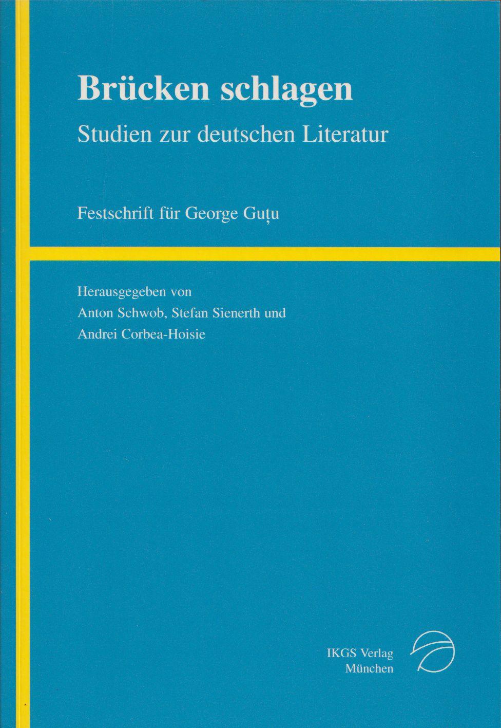 Brücken schlagen. Studien zur deutschen Literatur des: Schwob, Anton /
