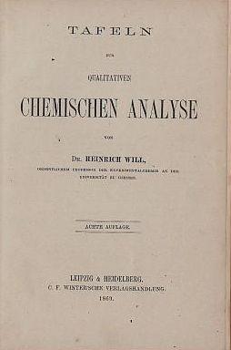 Tafeln zur qualitativen chemischen Analyse: Will, Heinrich