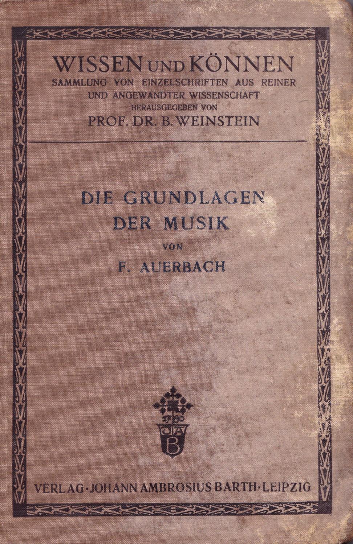Die Grundlagen der Musik: Auerbach, Felix
