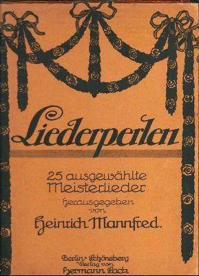 Liederperlen. 25 ausgewählte Meisterlieder.: Mannfred, Heinrich (Hrsg.)