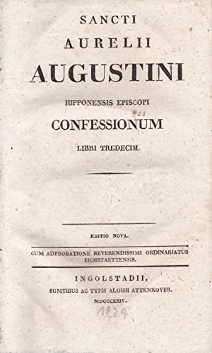 Sancti Aurelii Augustini. Hipponensis episcopi confessionum. Libri: Aurelius