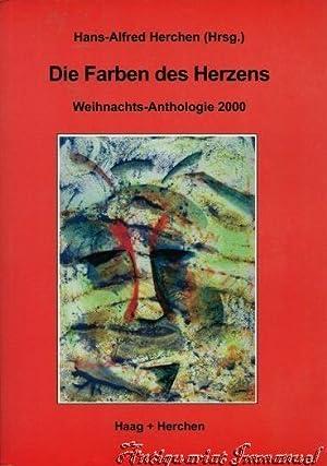 Die Farben des Herzens. Weihnachts-Anthologie 2000.: Herchen, Hans-Alfred (Hrsg.)