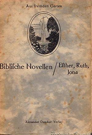 Biblische Novellen. Ruth - Jona - Esther.: Hauser, Otto (Hrsg.)
