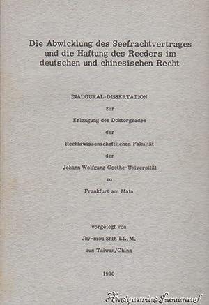 Die Abwicklung des Seefrachtvertrages und die Haftung des Reeders im deutschen und chinesischen ...