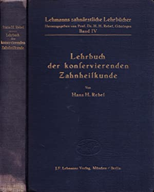 Lehrbuch der konservierenden Zahnheilkunde: Rebel, Hans Hermann
