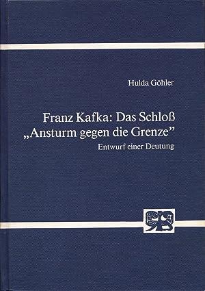 Franz Kafka: Das Schloß. ''Ansturm gegen die: Göhler, Hulda