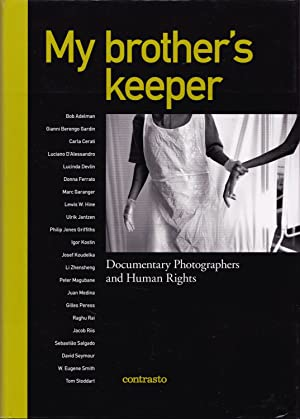 My brother's keeper. Documentary Photographers and Human: Mauro, Alessandra (ed.)